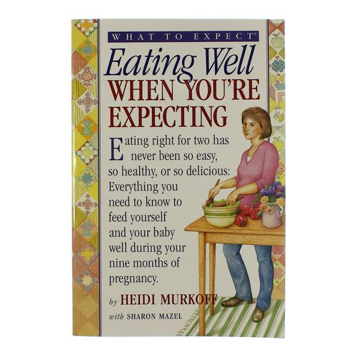 Book: Eating Well When You're Expecting at up to 95% Off - Swap.com