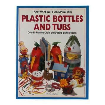 Book: Look What You Can Make With Plastic Bottles & Tubs for Sale on Swap.com