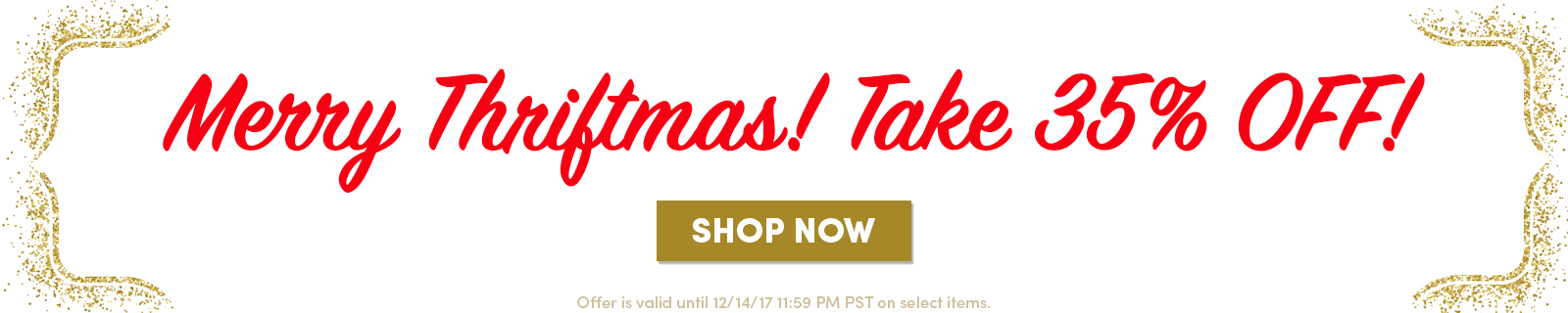 Merry Thriftmas!  Take 35% OFF! [Shop now]