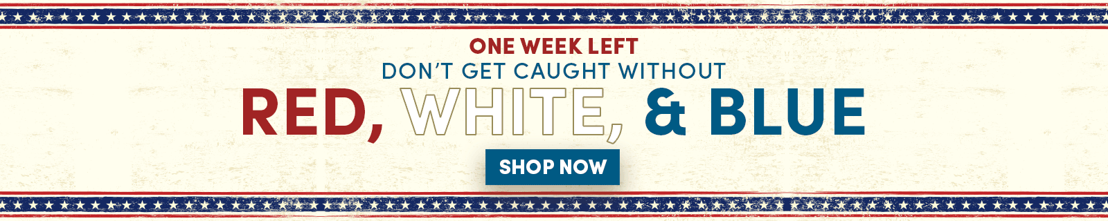 One Week Left. Don't Get Caught Without The Red, White, & Blue! Shop Now