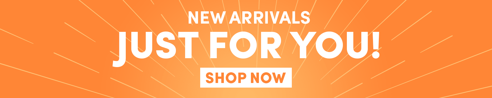 New Arrivals Just For You! | Shop Now