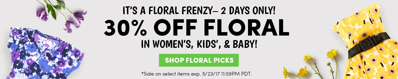 It's a floral frenzy - 2 days only! 30% off Women's, Kids' and Baby. | Shop Floral Picks