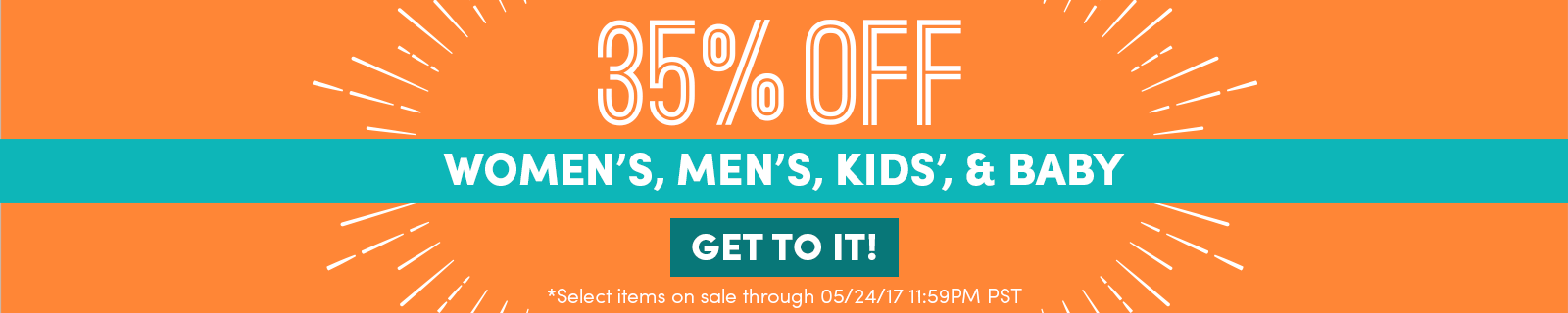 35% off Women's, Men's, and Kids' & Baby | Get To It!