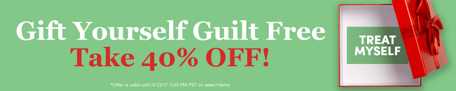 Gift Yourself Guilt Free–Take 40% OFF! [Treat Myself]