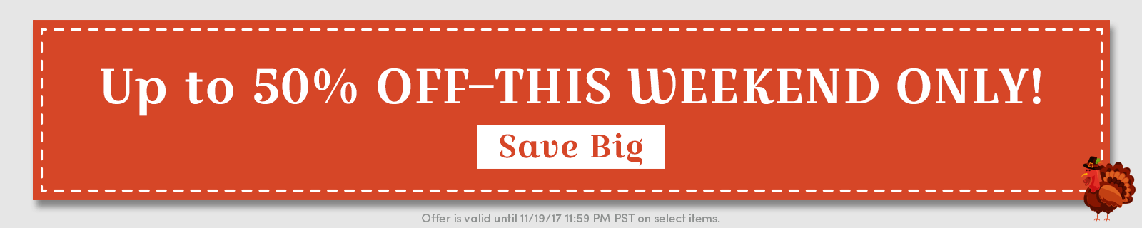 Pick Your Deal! Up to 50% OFF–THIS WEEKEND ONLY! [Save big]