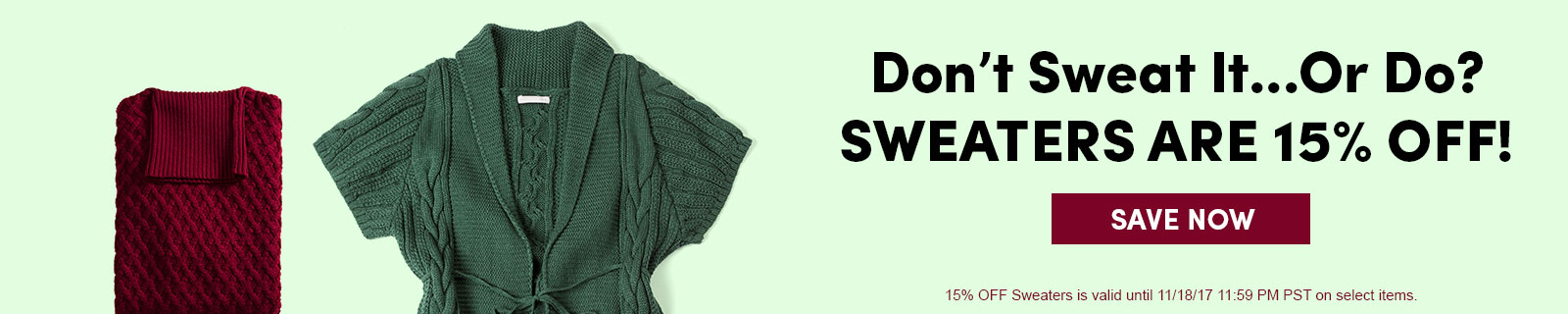 Don't Sweat It...Or Do? Sweaters are 15% Off! [Save now]