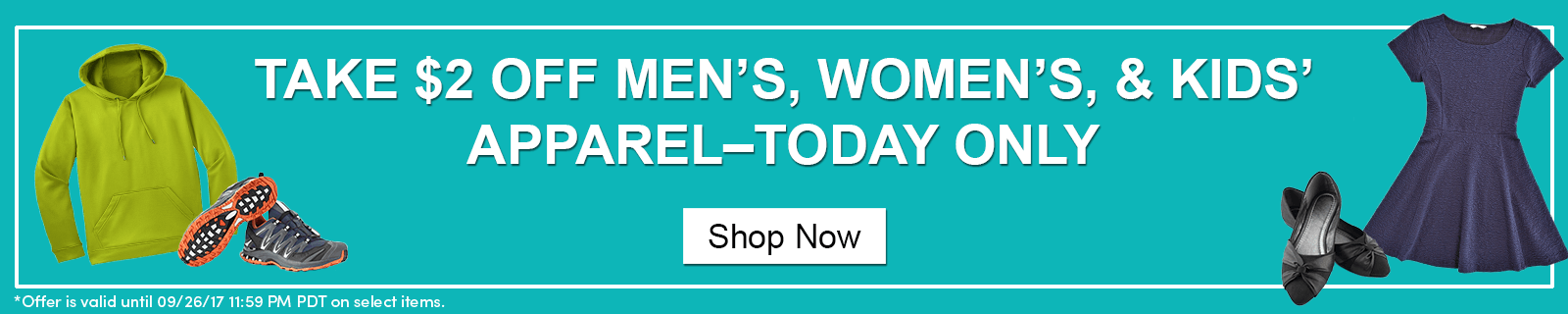 Take $2 Off Men's, Women's, & Kids' Apparel – Today Only! Shop Now