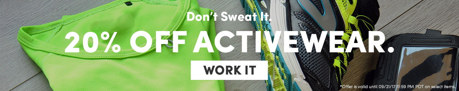Don't Sweat It. 20% Off Activewear. | Work It
