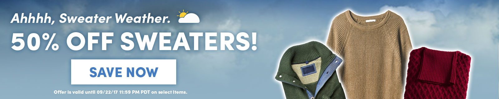 Ahh. Sweater Weather. 50% off Sweaters! Save Now